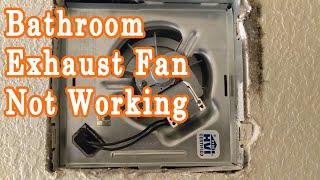 Bathroom Exhaust Fan Not Working