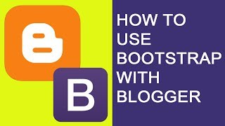 How to Use Bootstrap with Blogger