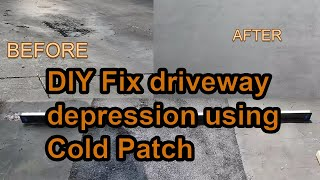 How to DIY fix Asphalt Driveway Depression using Cold Patch?