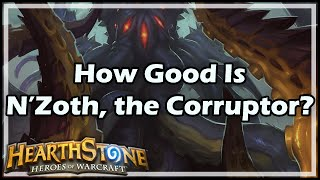 [Hearthstone] How Good Is N'zoth, the Corruptor?