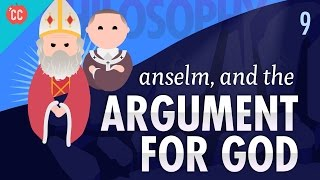 Anselm & the Argument for God: Crash Course Philosophy #9