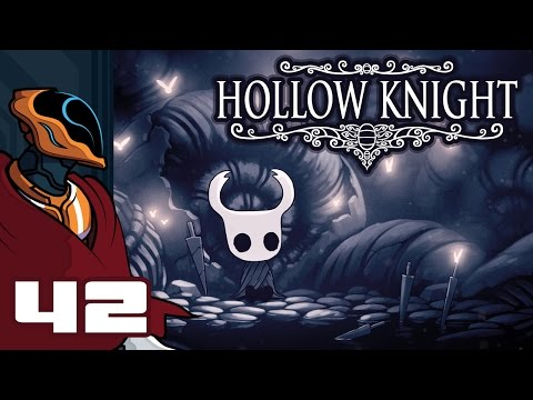 Let's Play Hollow Knight - PC Gameplay Part 42 - The White Lady