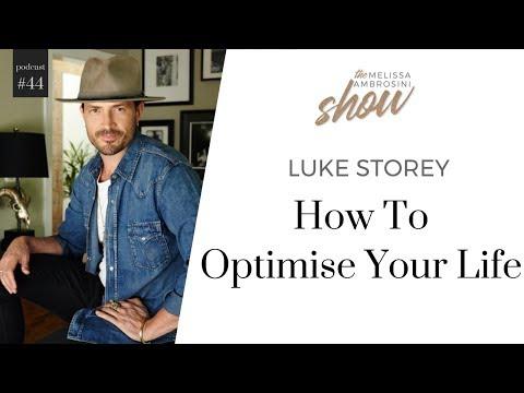 44: Luke Storey on How To Optimise Your Life with Melissa Ambrosini