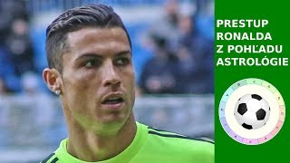Prestup Ronalda - Real - Juventus z pohľadu Astrológie