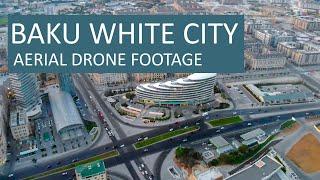 Baku White City - Aerial Drone Footage