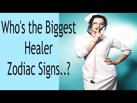 Who's the Biggest Healer.. Zodiac Signs?