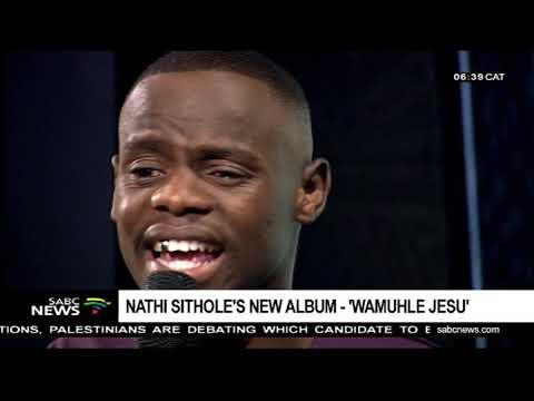 Nathi Sithole on his latest gospel album 'WAMUHLE JESU'