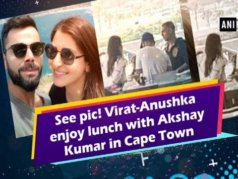 See pic! Virat-Anushka enjoy lunch with Akshay Kumar in Cape Town - Bollywood News