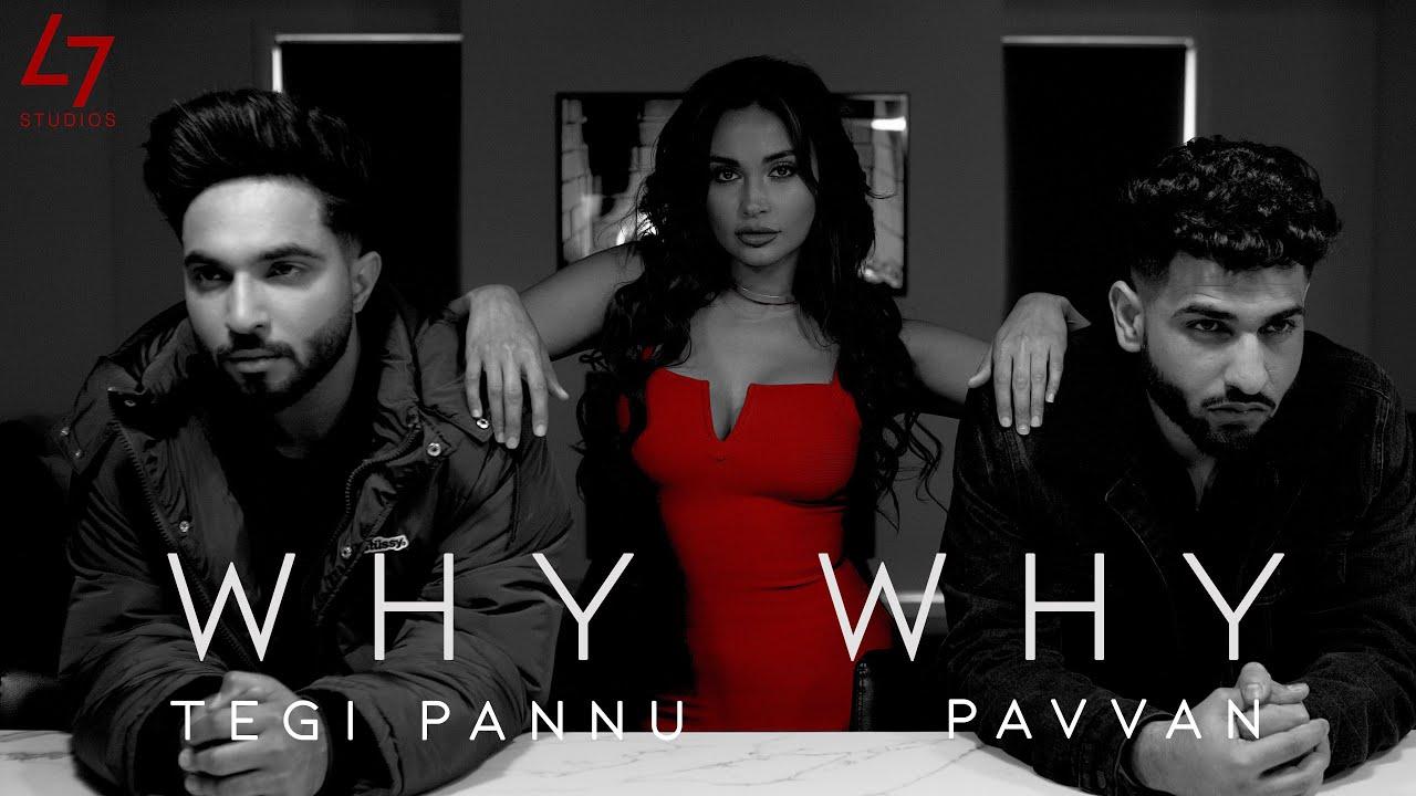 Download Why Why - Pavvan | Manav Sangha | Tegi Pannu | Rohit Negah | Savvy Singh |
