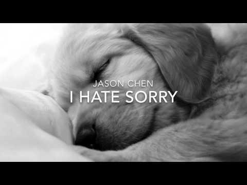 Jason Chen ~ I Hate Sorry ~