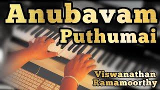 Anubavam Puthumai Piano Version | Cover | Kaathalikka Neramillai | Viswanathan - Ramamoorthy