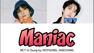 【歌詞/かなるび/日本語訳】Maniac - NCT U(Sung by DOYOUNG, HAECHAN)(Prod. RYAN JHUN)
