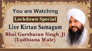 Lockdown Special Live Kirtan Samagam (07/06/ 20) | Bhai Gursharan Singh Ji (Ludhiana Wale) Kirtan HD