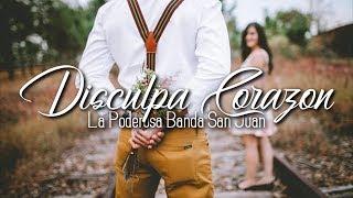 """La Poderosa Banda San Juan - """"Disculpa Corazon"""" (Letra)"""
