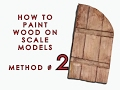 How to paint wood on scale models - Method 2 of 3