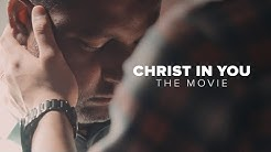 Christ in You – The Movie (Official Trailer)