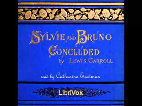 Sylvie and Bruno Concluded by Lewis CARROLL (FULL Audiobook)