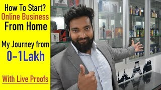 How to Start Online Business from Home - My Journey from 0 to 1Lakh/ Month