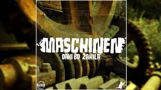 Daki BD & Žakila - Maschinen (Prod. By AC3PO)