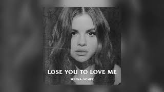 Selena Gomez-Lose you to love me(official audio)