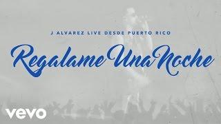 J Alvarez - Regalame una Noche