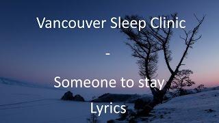 Gambar cover [LYRICS] Vancouver Sleep Clinic - Someone to stay