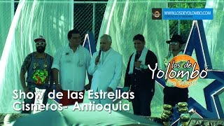 LOS DE YOLOMBÓ/ LA YUCA/SHOW DE LAS ESTRELLAS/CISNEROS