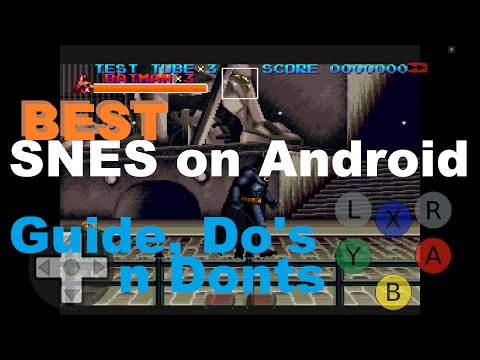 The BEST: Snes On Android Emulation, Do's Dont's Alternatives, Sound, Accuracy