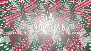 Sia - Snowman (Snowed In & Slowed Down TikTok Remix)