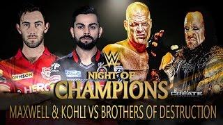 Virat Kohli & Glenn Maxwell VS The Brothers of Destruction - 2-vs-2 Tag Team Match
