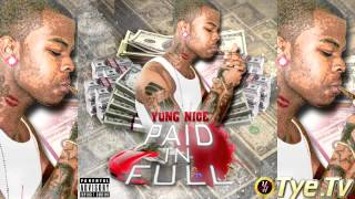 Yung Nice - U Talk it I Live it ( Paid in Full Mixtape + Download )