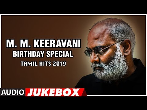m-m-keeravani-tamil-hits-2019---birthday-special- -tamil-hit-songs