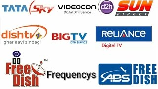 Frequency Of DD Free Dish - Tata Sky - Videocon D2h - Reliance - Sun Direct -Dish Tv -Airtel - Abs 2