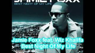 Jamie Foxx feat. Wiz Khalifa - Best Night Of My Life(HQ+FULL)