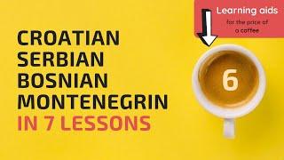 Croatian, Serbian, Bosnian, Montenegrin in 7 lessons #4