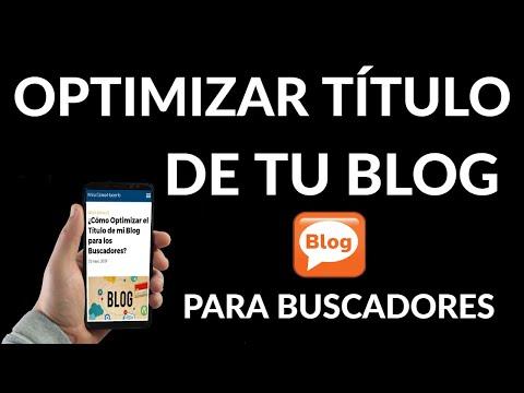 Cómo Optimizar los Títulos de tu Blog para los Buscadores
