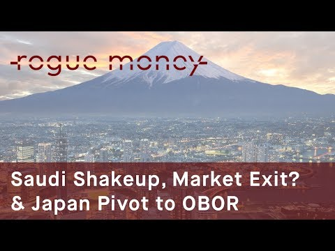 Rogue Mornings - Saudi Shakeup, Market Exit? & Japan Pivot to OBOR (06/21/2017)