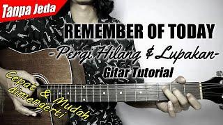 Download lagu (Gitar Tutorial) REMEMBER OF TODAY - Pergi Hilang Dan Lupakan (Tanpa Jeda) |Mudah & Cepat dimengerti