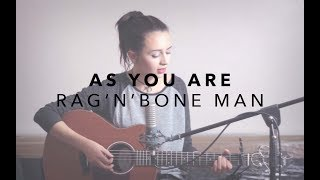 As You Are - Rag N Bone Man acoustic cover | Claudia Stark