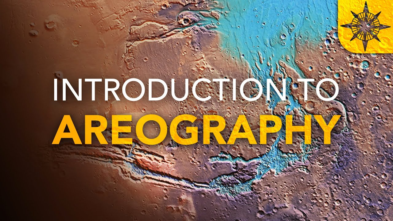 Intro to Areography | The Geography of Mars