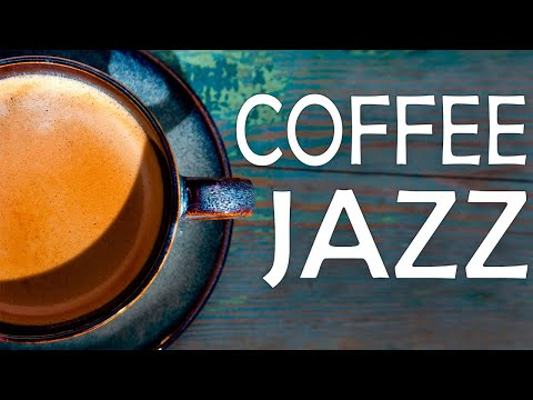 Flavored Coffee JAZZ - Relaxing Background Music For Good Weekend & Stress Relief