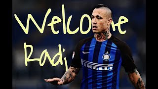 Radja Nainggolan | WELCOME TO INTER ! | Assist - Goals - Skills