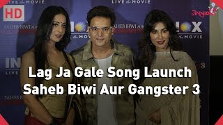 Lag Ja Gale Song Launch |  Saheb Biwi Aur Gangster 3 | Gangster 3 movie - JINNIONS