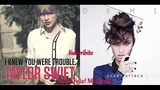 I Knew You Were Trouble vs Heart Attack Mashup