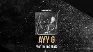 KALIM TYPE BEAT - AYY G (Prod. by Ld$)