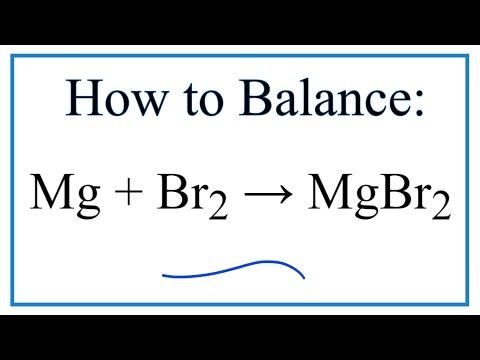 How To Balance Mg + Br2 = MgBr2 (Magnesium + Bromine Gas)