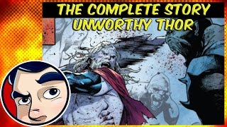 """Unworthy Thor """"The Return of Thor (Odinson)"""" - ANAD Complete Story"""