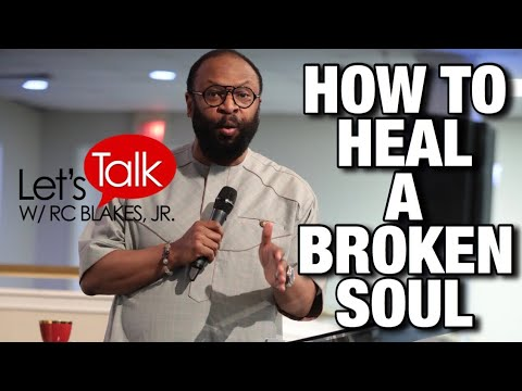HOW TO HEAL A BROKEN SOUL by RC BLAKES