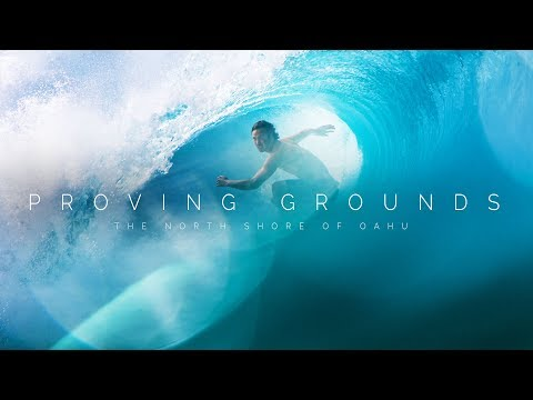 PROVING GROUNDS | The North Shore Of Oahu