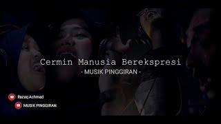 Cermin Manusia Berekspresi - Musik Pinggiran